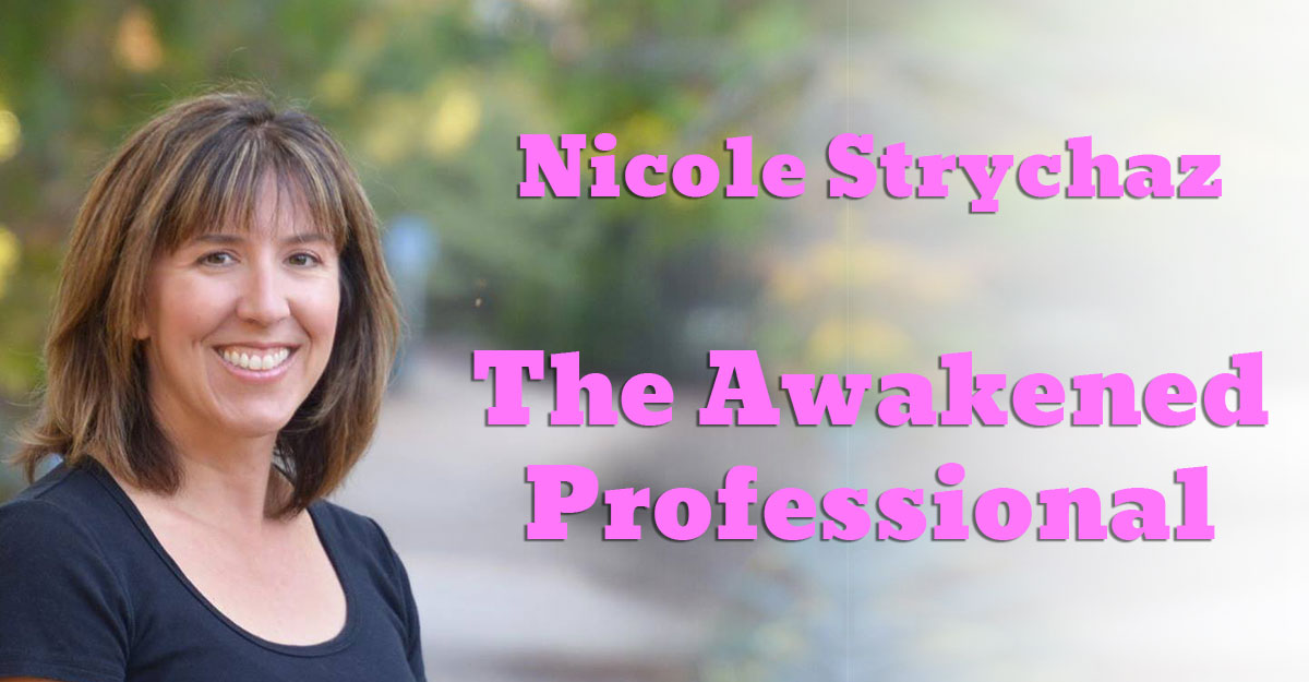 The Awakened Professional - The Awakened Workspace - Nicole Strychaz