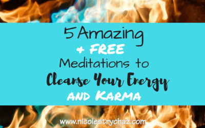 5 Free Meditations to Cleanse Your Energy + Karma that Are AWESOME